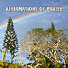 Affirmations of Praise - Positive Thinking Doctor - David J. Abbott M.D.