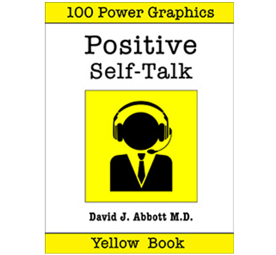 Positive Self Talk Yellow Book - David J. Abbott M.D. - Positive Thinking Doctor