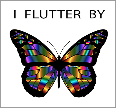 I Flutter By - Positive Thinking Network - Positive Thinking Doctor - David J. Abbott M.D.