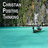 Christian Positive Thinking - Positive Thinking Doctor - David J. Abbott M.D.