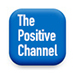 The Positive Channel
