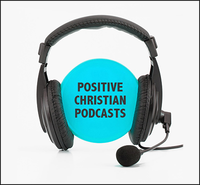 Positive Christian Podcasts - Positive Thinking Network - Positive Thinking Doctor - David J. Abbott M.D.