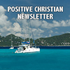 Positive Christian Newsletter - Positive Thinking Doctor - David J. Abbott M.D.