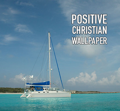 Positive Christian Wallpaper - Positive Thinking Network - Positive Thinking Doctor - David J. Abbott M.D.