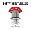 Positive Christian Radio - Learning to think the way that God thinks - David J. Abbott M.D.