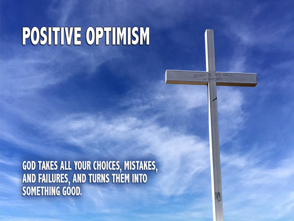 Positive Optimism - How to be positive in a negative world - David J. Abbott M.D.