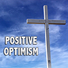Positive Optimism - Positive Thinking Doctor - David J. Abbott M.D.