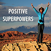 Positive Superpowers - Positive Thinking Doctor - David J. Abbott M.D.