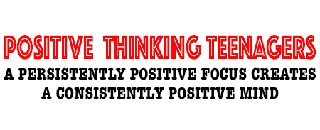 POSITIVE TEENAGERS - POSITIVE THINKING DOCTOR - DAVID J. ABBOTT M.D.