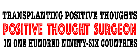 POSITIVE THOUGHT SURGEON - POSITIVE THINKING DOCTOR - DAVID J. ABBOTT M.D.