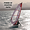 Power of Positive Faith - Positive Thinking Docgtor - David J. Abbott M.D.