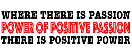 POWER OF POSITIVE PASSION - MAXIMUM STRENGHT POSITIVE THINKING