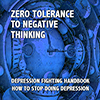 Zero Tolerance to Negative Thinking - Positive Thinking Doctor - David J. Abbott M.D.